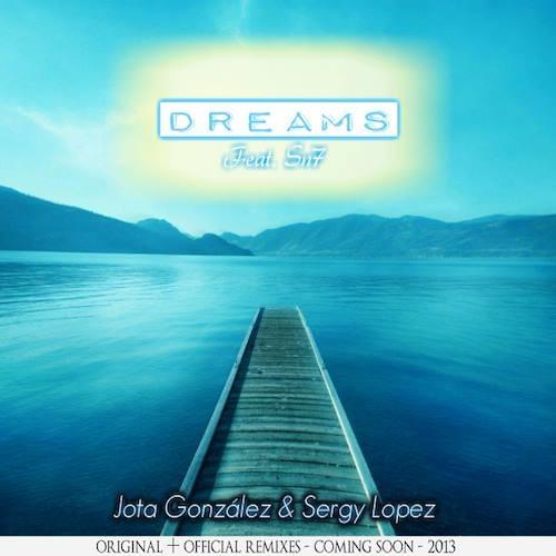Jota Gonzalez & SergyLopez Ft. Sn7 - Dreams (Radio Edit)