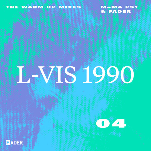 FADER MoMA PS1 Warm Up Mix: L-Vis 1990
