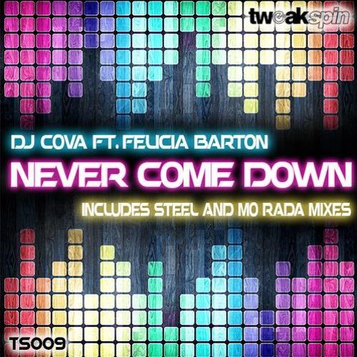 DJ Cova ft. Felicia Barton - Never Come Down (Cova & Steel mix)