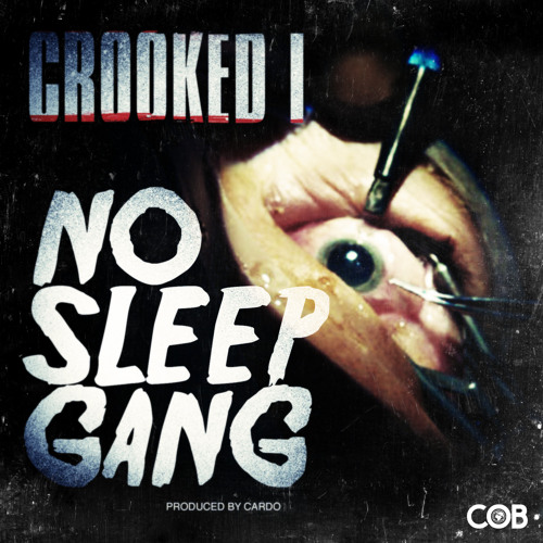 Crooked I - No Sleep Gang (Prod. by Cardo)