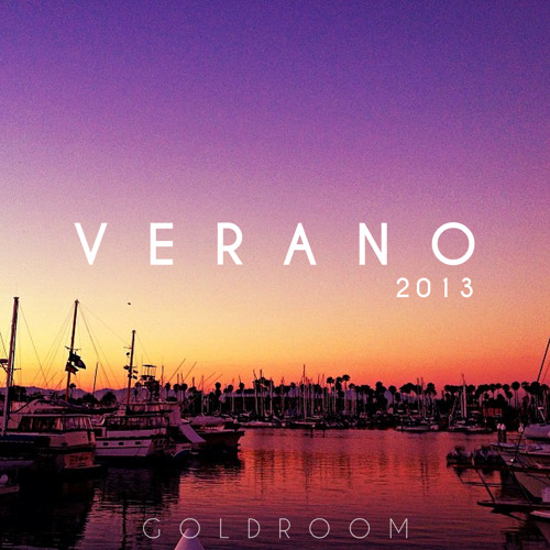 Goldroom - Verano Mix 2013
