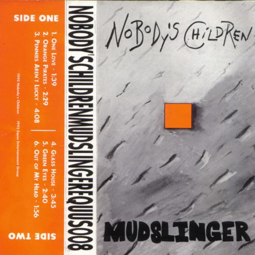 Nobodys Children - Mudslinger - Glass House