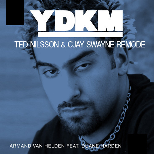 [Free Download] Armand Van Heldon - You Dont Know Me (Ted Nilsson & CJay Swayne Remode)