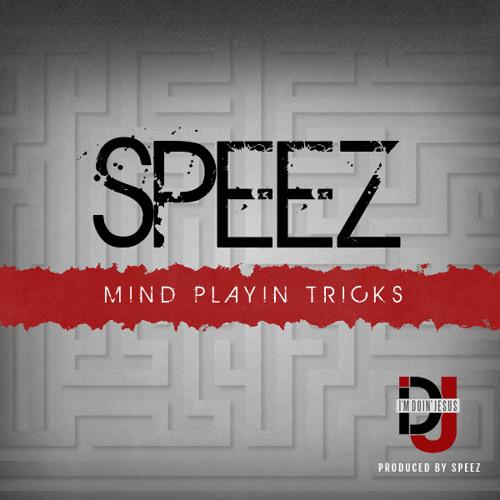"""Speez - """"Mind Playin Tricks"""""""