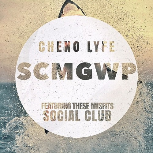 Cheno Lyfe - SCMGWP (feat. Social Club)