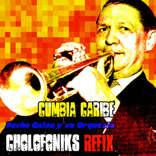 Pacho Galan Cumbia Caribe // Cholofoniks REFIX