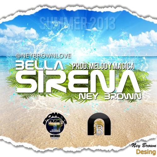 Ney Brown - Bella Sirena (Single) Verano 2013