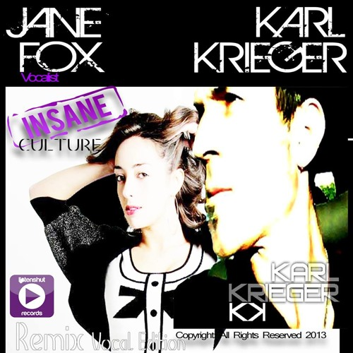 Insane Culture (Vocal Edition) - Karl Krieger & Jane Fox