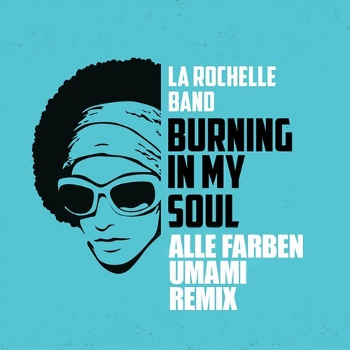 la rochelle band burning in my soul umami alle farben remix by alle farben free. Black Bedroom Furniture Sets. Home Design Ideas