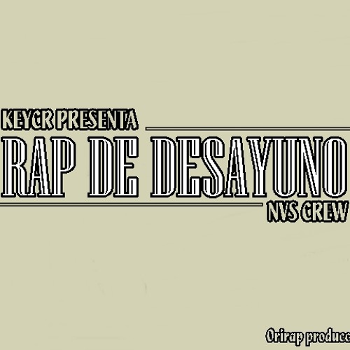 04.- keycr - Tantas veces (Rap De Desayuno) 2013