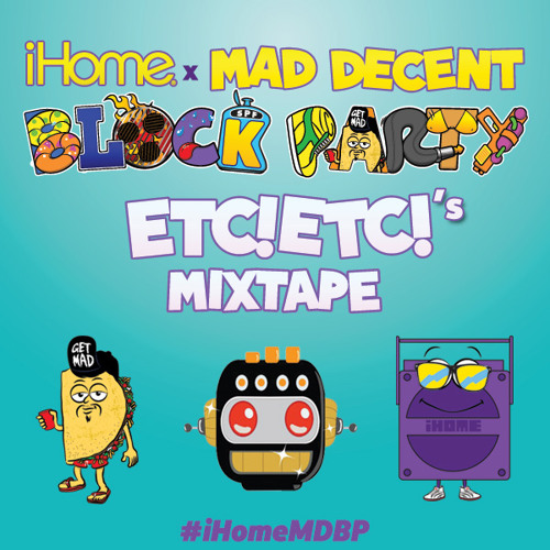 iHome x Mad Decent Block Party Mixtape By ETC! ETC!