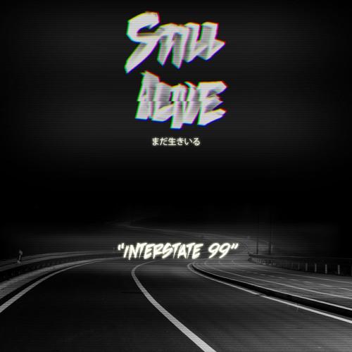 Still Alive - Interstate 99