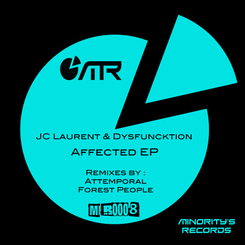 JC Laurent & Dysfuncktion - Affected EP inc. Attemporal & Forest People Rmx - Out Now on Minority's