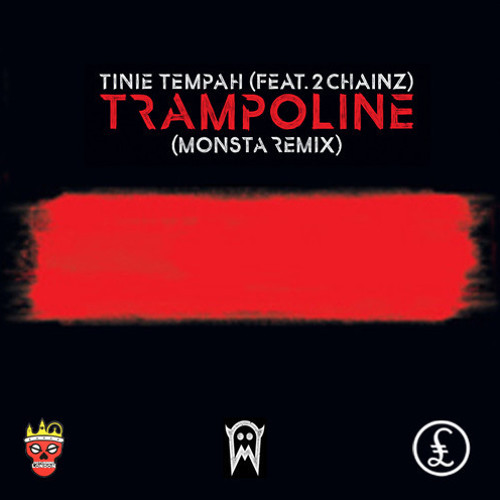 Tinie Tempah - Trampoline ft. 2 Chainz (I SEE MONSTAS Remix)