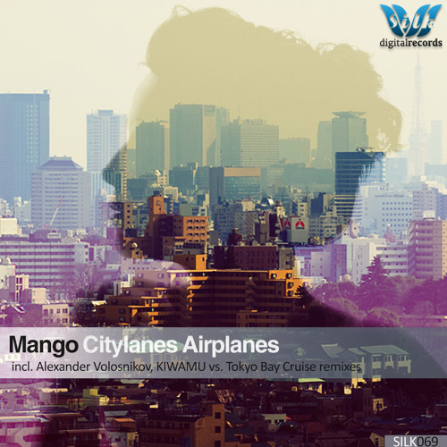 Mango - Citylanes Airplanes (Alexander Volosnikov Remix) [Silk Digital]