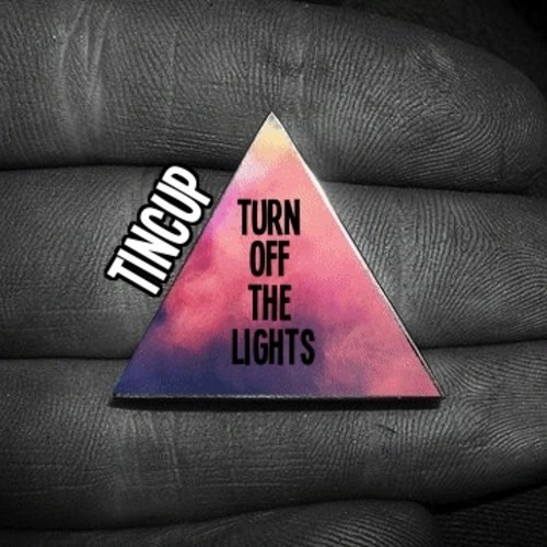 Turn Off The Lights by Tincup