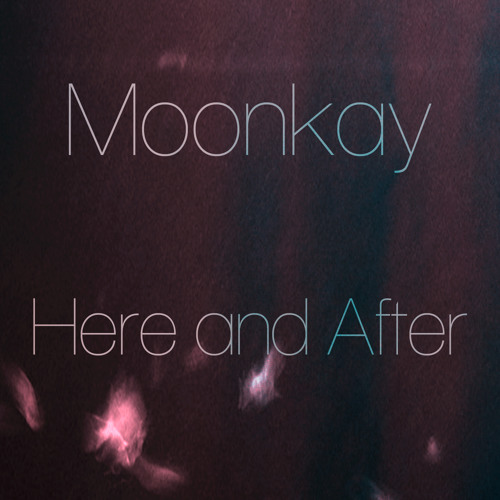 Moonkay - Here And After - Album Teaser