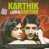Hey Ya! - Loy Mendonsa, Shankar Mahadevan and Clinton Cerejo (Karthik calling Karthik)