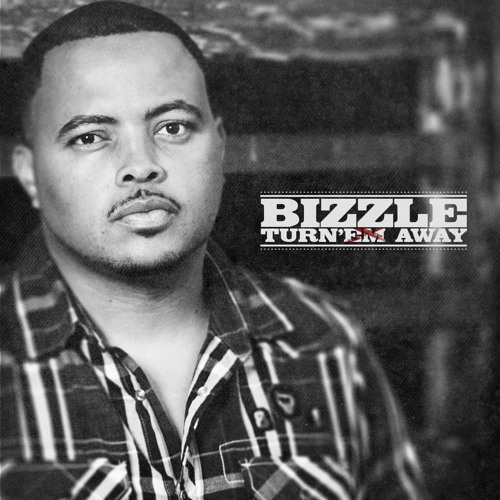 Bizzle - Turn'em Away