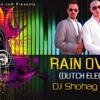 LET IT  RAIN OVER ME... Pithbull.[[[[[[  [[ MIX BY DJ SHOHAG & DJ SOJOL