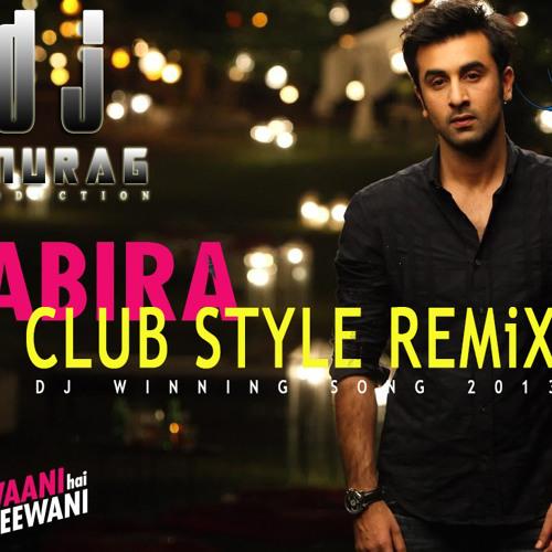 Yeh Jawaani Hai Deewani-Kabira[Ft. Jay Sean] (Club Style Remix)DJ ANURAG