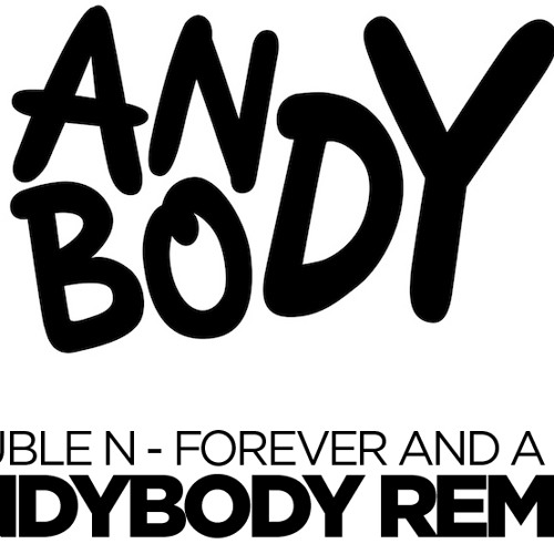 Double N - Forever and a Day (Andybody Remix) FREE DL IN DESCRIPTION