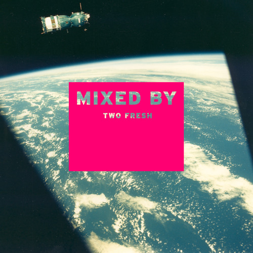 MIXED BY Two Fresh