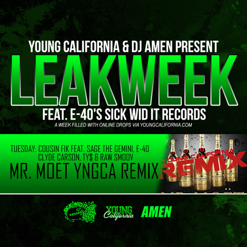 "Cousin Fik ""Mr. Moet"" #YoungCalifornia Remix ft Sage The Gemini, E-40, Clyde Carson, TY$ & Raw Smoov"