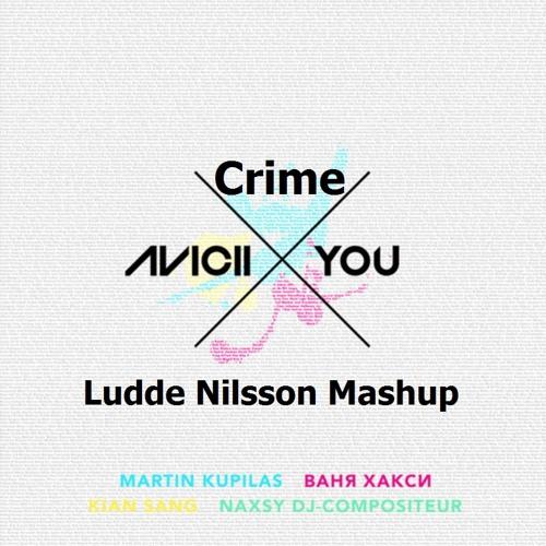 Avicii Feat. Daphne Khoo - Crime X You (Ludde Nilsson's 'Summervibe' Mashup)