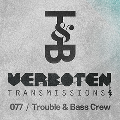 077 / Trouble & Bass Crew