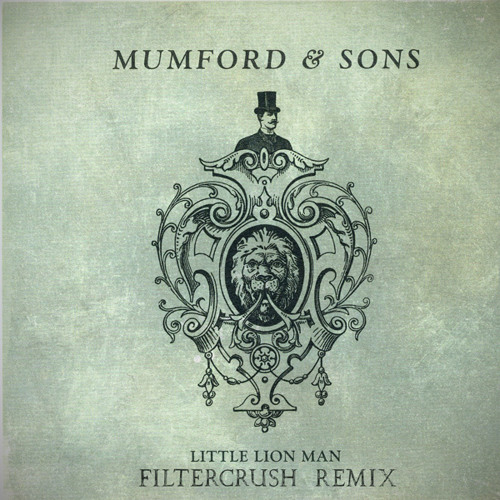 Little Lion Man (Filtercrush Remix)