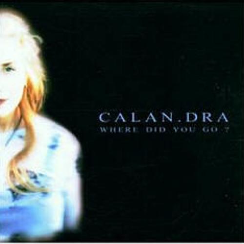Calan.Dra - Where Did You Go?