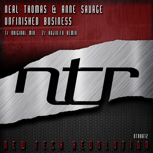 Neal Thomas & Anne Savage - Unfinished Business (Original Mix) [NTR Red 2013]