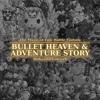 Bullet Heaven & Adventure Story Samples