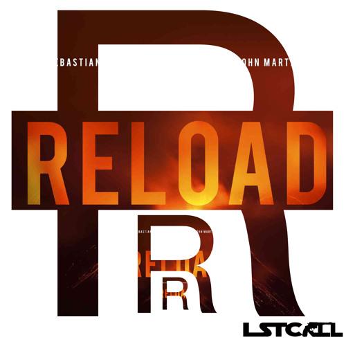 Reload - Sebastian Ingrosso, Tommy Trash, (LSTCRTL Trap Remix)FREE DOWNLOAD