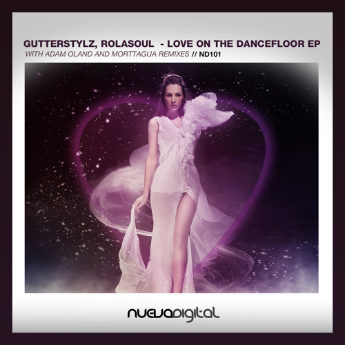 [ND101] Gutterstylz vs. Rolasoul - Love On The Dancefloor (Adam Oland Remix)