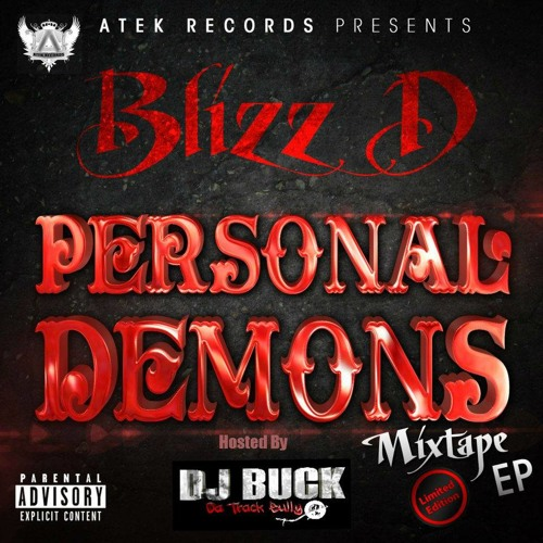 BLIZZ D -PERSONAL DEMONS MIXTAPE EP HOSTED BY DJ BUCK