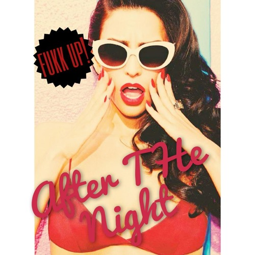 FUKK UP!-After The Night(original mix) ¨¨¨FREEEEE¨¨¨¨FREEE¨¨¨¨