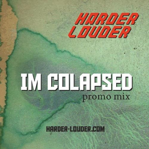 Im Colapsed - Harder & Louder Recordings Promo Mix