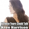If These Tears Could Talk