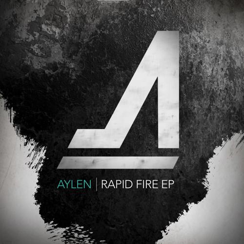 Aylen - Rapid Fire (Original Mix)