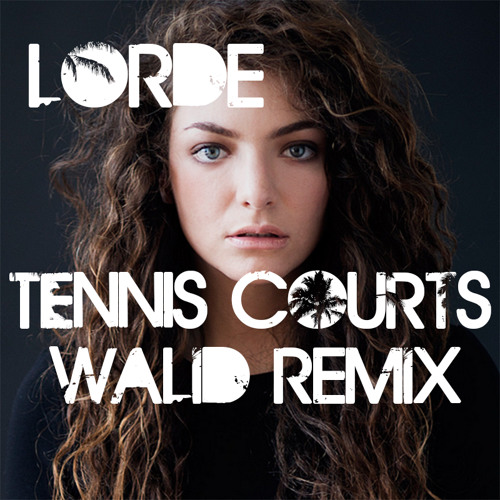 Lorde - Tennis Court (Walid Remix)