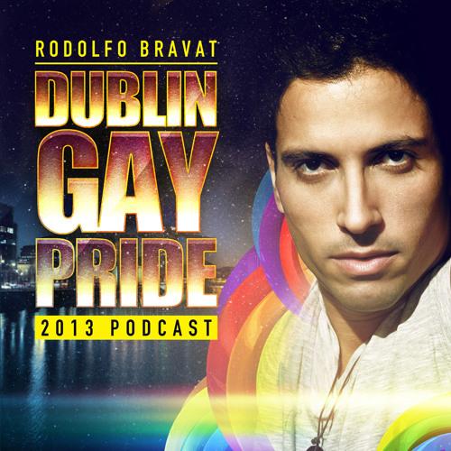DJ RODOLFO BRAVAT - DUBLIN GAY PRIDE 2013 PODCAST