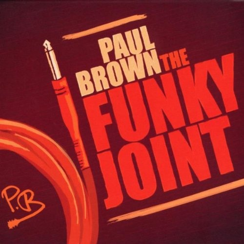 Paul Brown : The Funky Joint