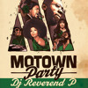 Dj Reverend P @ Motown Party, Djoon, Saturday July 6th, 2013