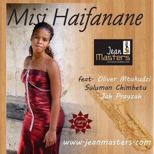 Jean Masters ft Oliver Mtukudzi -Misi Haifanane
