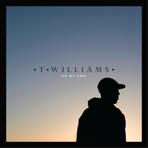 T.Williams feat TĀLĀ - On My Own