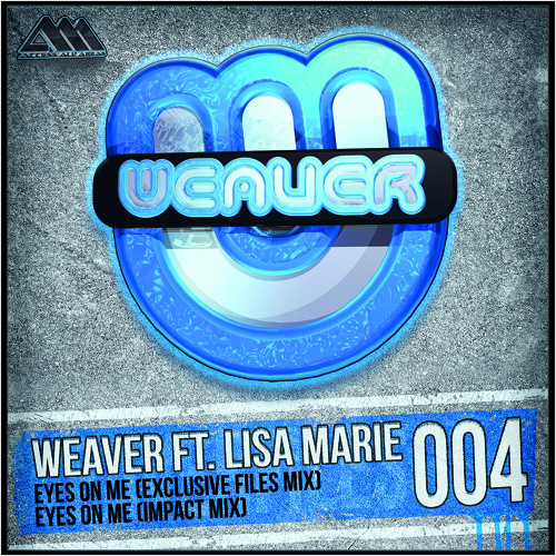 [WF004] Eyes On Me (Exclusive Files Mix) - Weaver Feat. Lisa Marie
