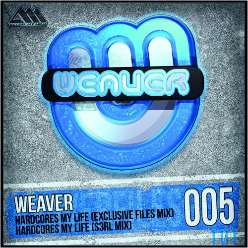 [WF005] Hardcore's My Life (S3rl Mix) - Weaver
