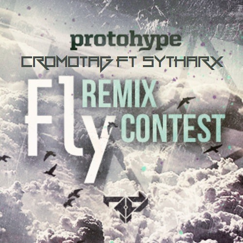 Protohype ft Alina Renae - Fly (CromoTag ft Sytharx Remix) [FREE DOWNLOAD IN DESCRIPTION]